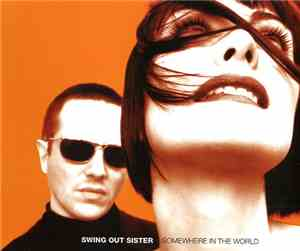 Swing Out Sister - Somewhere In The World