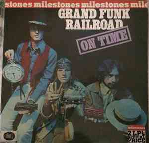 Grand Funk Railroad - Milestones (2 LPs: On Time/Grand Funk)