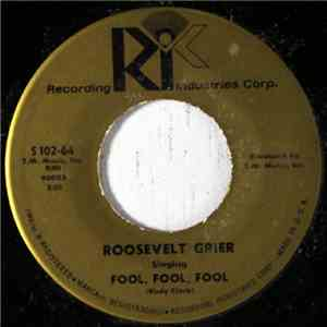 Roosevelt Grier - Fool, Fool, Fool / Since You've Been Gone