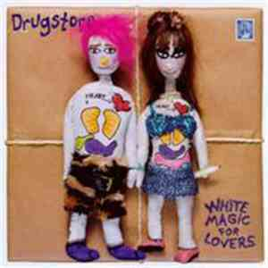 Drugstore - White Magic For Lovers