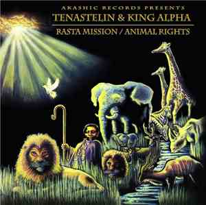 Tenastelin & King Alpha -  Rasta Mission / Animal Rights