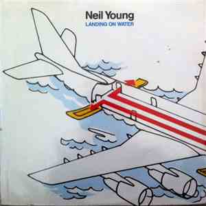 Neil Young - Landing On Water