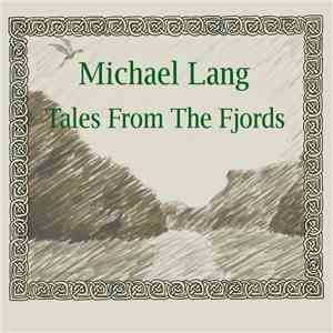 Michael Lang  - Tales From The Fjords