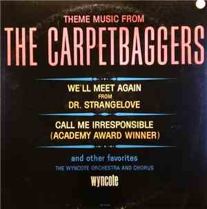 The Wyncote Orchestra And Chorus - Theme Music From The Carpetbaggers