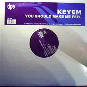 Keyem - You Should Make Me Feel
