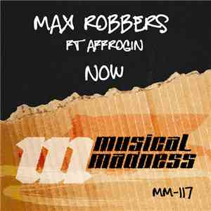 Max Robbers Ft Affrogin - Now