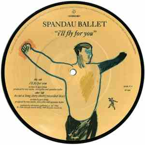 Spandau Ballet - I'll Fly For You