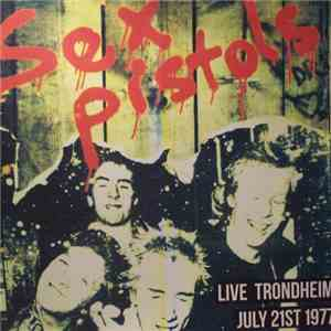 Sex Pistols - Live In Trondheim July 21st 1977