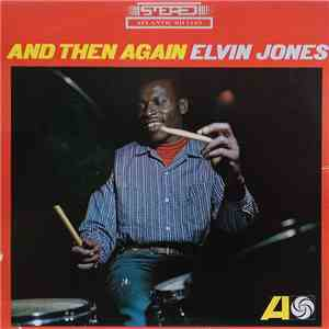 Elvin Jones - And Then Again