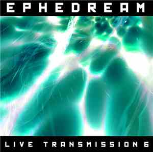 Ephedream - Live Transmission 6