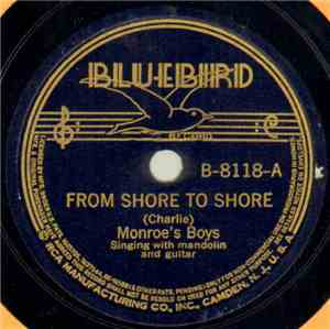 (Charlie) Monroe's Boys - From Shore To Shore / Joy Bells In My Soul