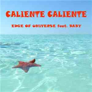 Edge Of Universe Feat. Baby - Caliente Caliente
