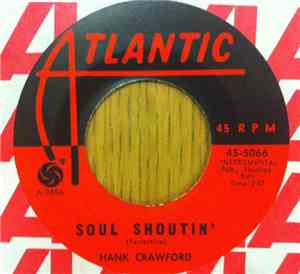 Hank Crawford - Who Can I Turn To (When Nobody Needs Me) / Soul Shoutin'