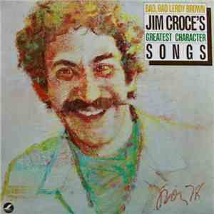 Jim Croce - Bad, Bad Leroy Brown / Jim Croce's Greatest Character Songs