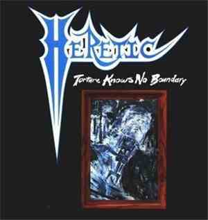 Heretic  - Torture Knows No Boundary