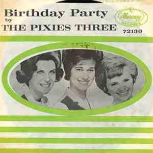 Pixies Three, The - Birthday Party / Our Love