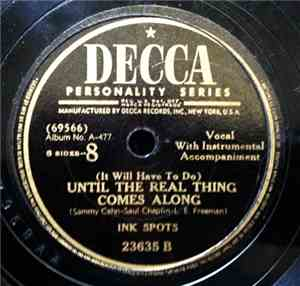 Ink Spots, The - (It Will Have To Do) Until The Real Thing Comes Along / (I ...