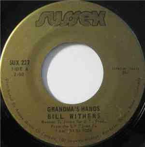 Bill Withers - Grandma's Hands / Sweet Wanomi