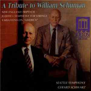 William Schuman - Seattle Symphony / Gerard Schwarz - A Tribute To William  ...