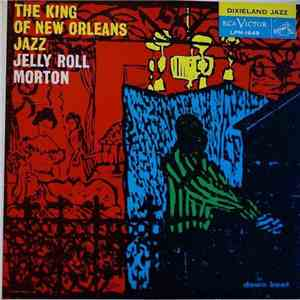 Jelly Roll Morton's Red Hot Peppers - The King Of New Orleans Jazz