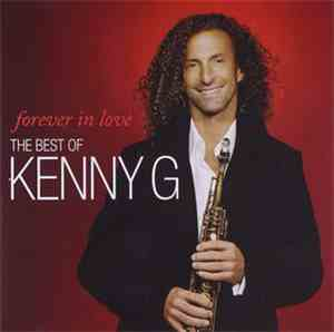Kenny G  - Forever In Love: The Best Of Kenny G