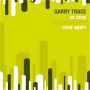 Garry Trace - So Sexy / Once Again