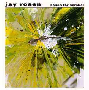 Jay Rosen  - Songs For Samuel