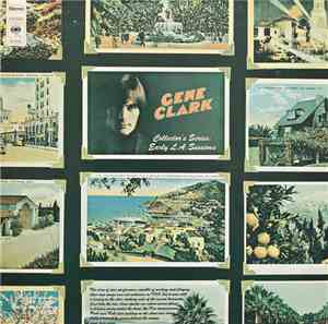 Gene Clark - Collector's Series: Early L.A. Sessions